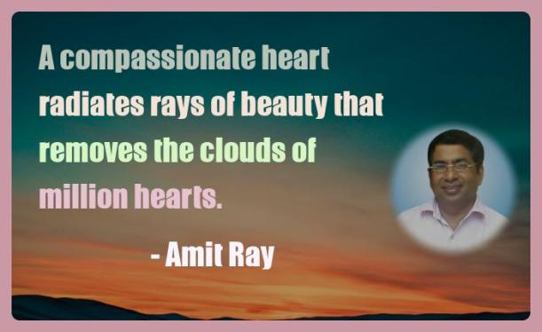 Amit Ray Motivation Quote A compassionate heart radiates rays
