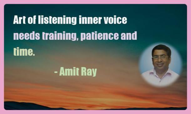 Amit Ray Motivation Quote Art of listening inner voice needs