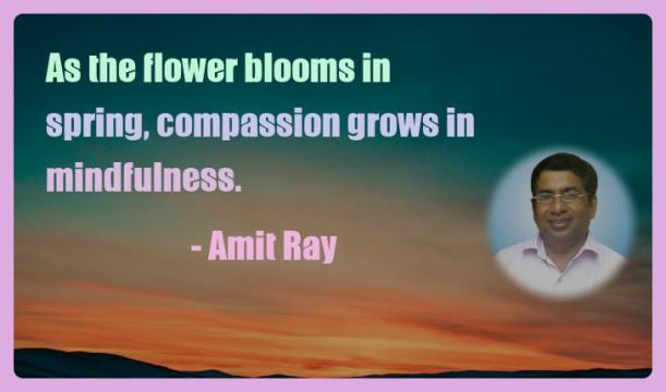 Amit Ray Motivation Quote As the flower blooms in spring
