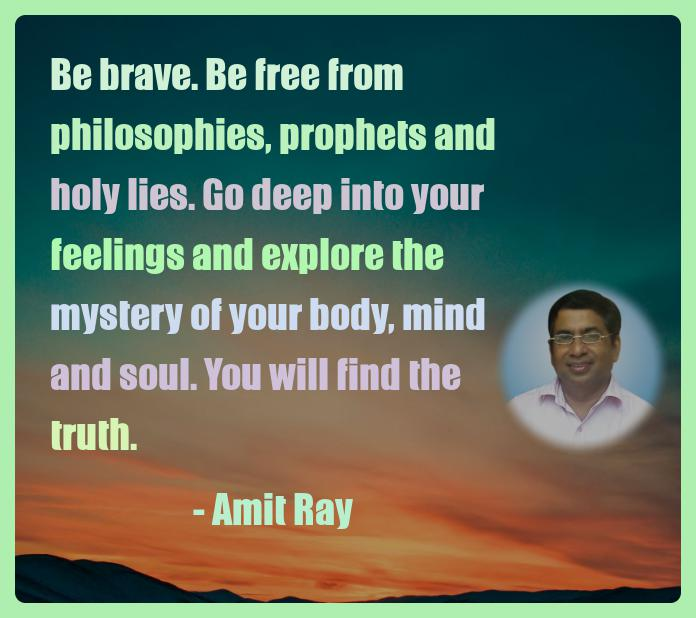 Amit Ray Motivation Quote Be brave Be free from