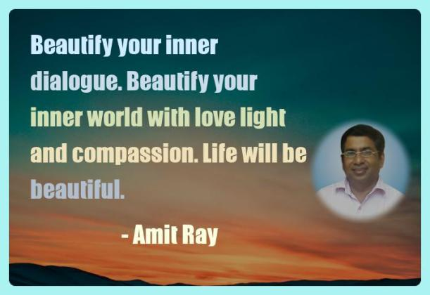 Amit Ray Motivation Quote Beautify your inner dialogue