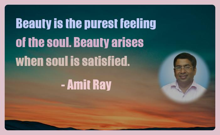 Amit Ray Motivation Quote Beauty is the purest feeling of the