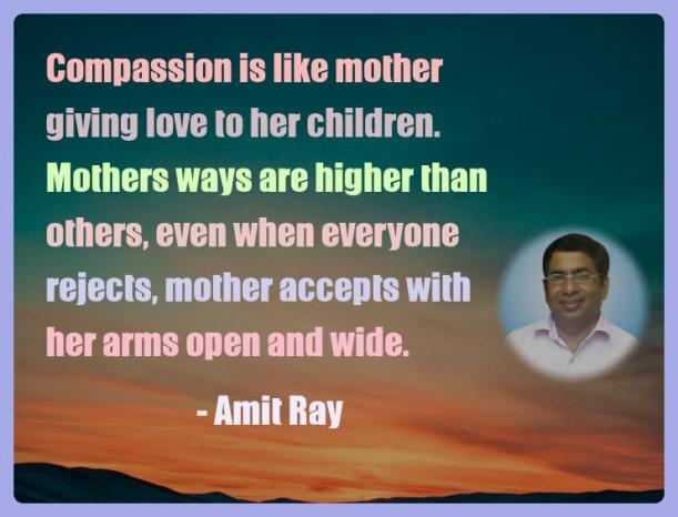 Amit Ray Motivation Quote Compassion is like mother giving
