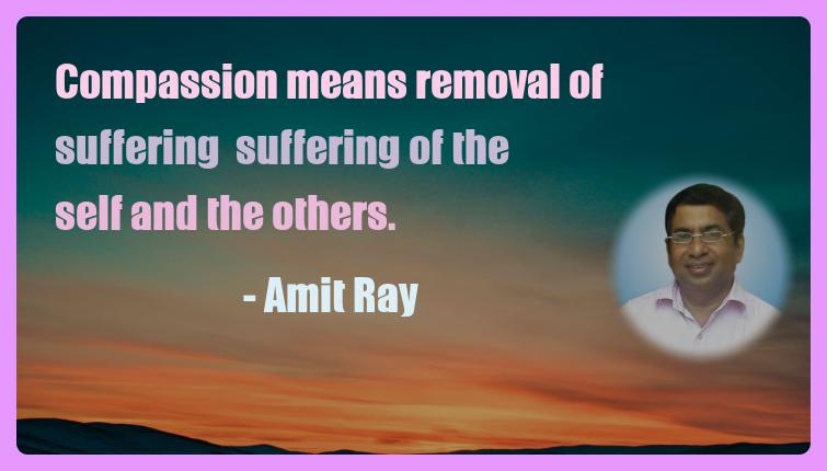 Amit Ray Motivation Quote Compassion means removal of