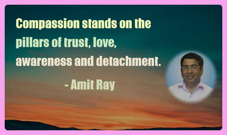 Amit Ray Motivation Quote Compassion stands on the pillars of