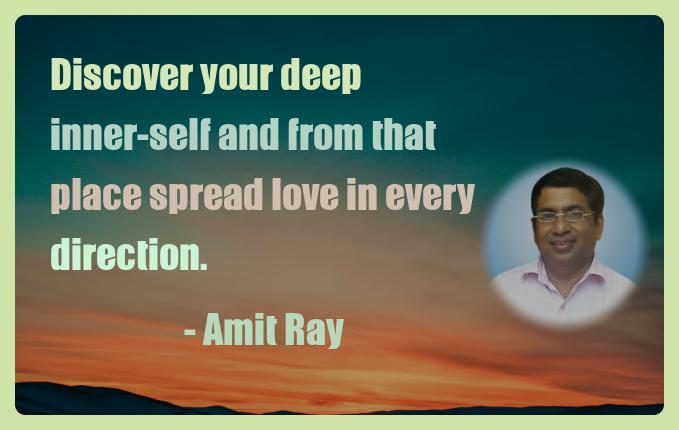 Amit Ray Motivation Quote Discover your deep inner self and