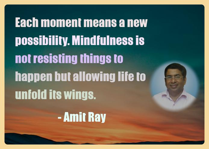 Amit Ray Motivation Quote Each moment means a new