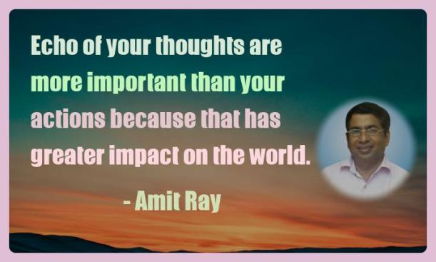 Amit Ray Motivation Quote Echo of your thoughts are more
