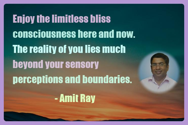 Amit Ray Motivation Quote Enjoy the limitless bliss
