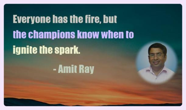 Amit Ray Motivation Quote Everyone has the fire but the
