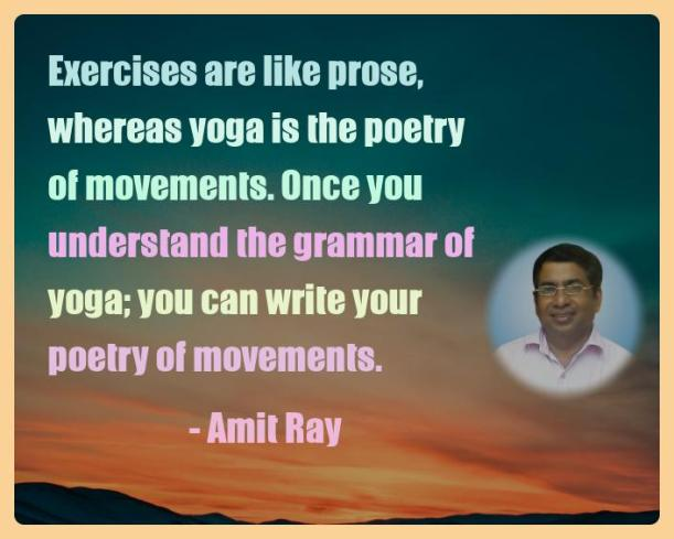 Amit Ray Motivation Quote Exercises are like prose whereas