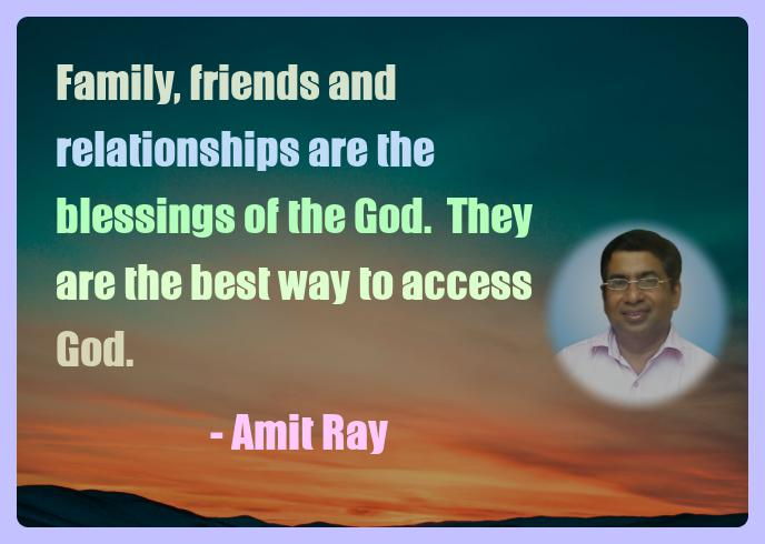 Amit Ray Motivation Quote Family friends and relationships