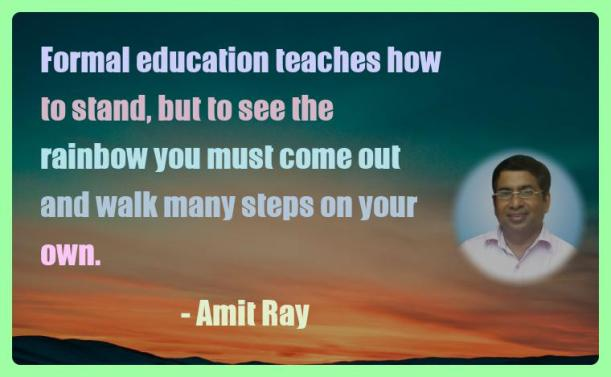 Amit Ray Motivation Quote Formal education teaches how to