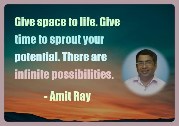 Amit Ray Motivation Quote Give space to life Give time to