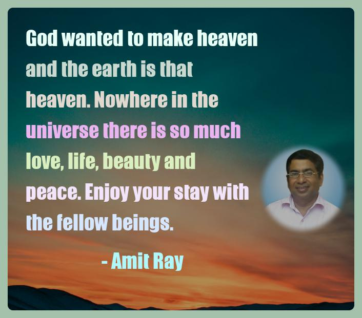 Amit Ray Motivation Quote God wanted to make heaven and the