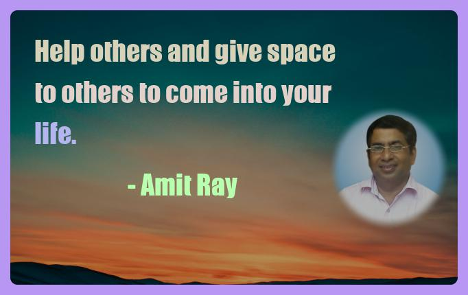 Amit Ray Motivation Quote Help others and give space to