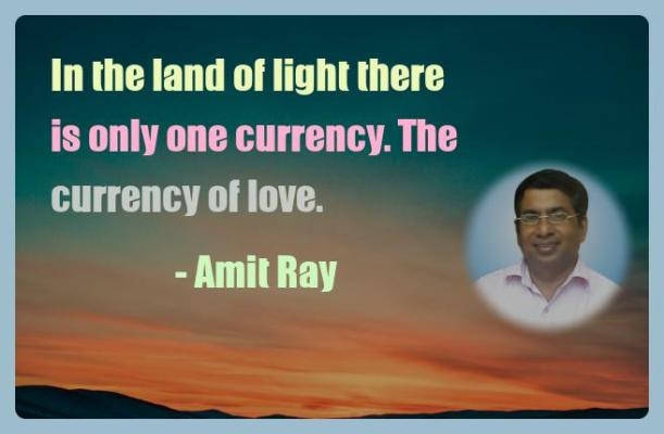 Amit Ray Motivation Quote In the land of light there is only