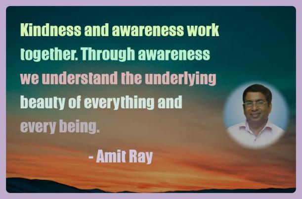 Amit Ray Motivation Quote Kindness and awareness work