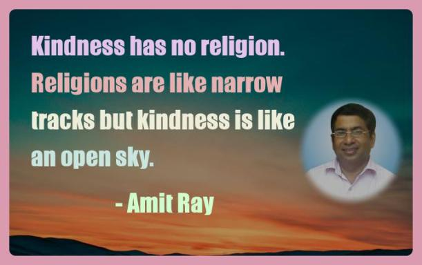 Amit Ray Motivation Quote Kindness has no religion Religions