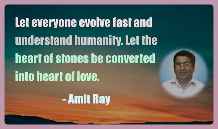 Amit Ray Motivation Quote Let everyone evolve fast and