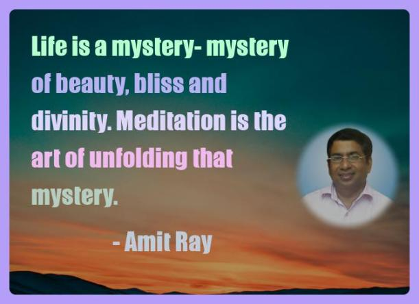 Amit Ray Motivation Quote Life is a mystery  mystery of