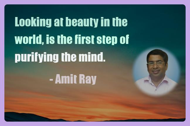 Amit Ray Motivation Quote Looking at beauty in the world is