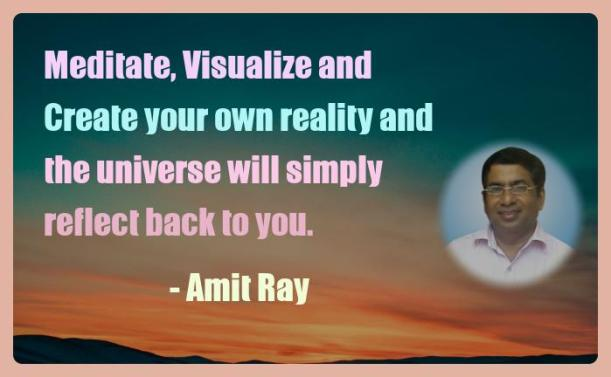 Amit Ray Motivation Quote Meditate Visualize and Create your