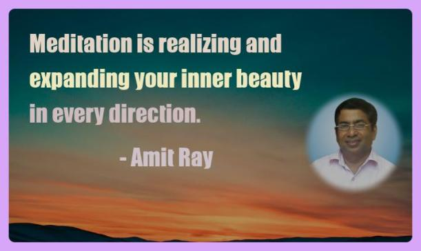 Amit Ray Motivation Quote Meditation is realizing and
