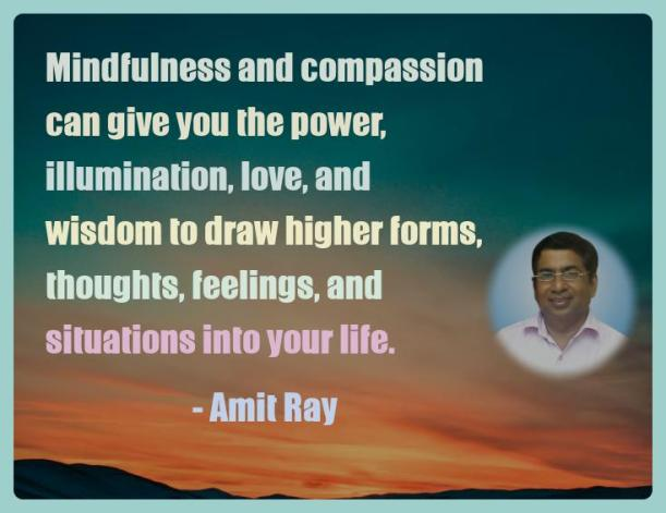 Amit Ray Motivation Quote Mindfulness and compassion can give