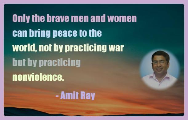 Amit Ray Motivation Quote Only the brave men and women can