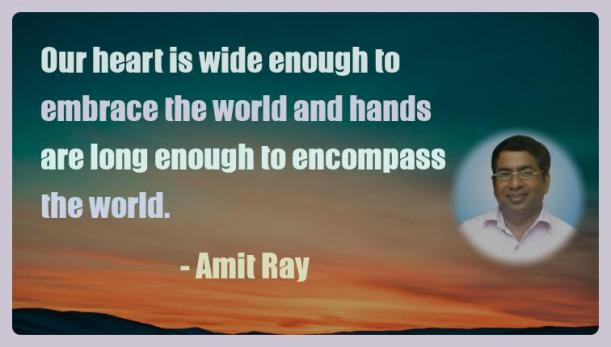 Amit Ray Motivation Quote Our heart is wide enough to embrace