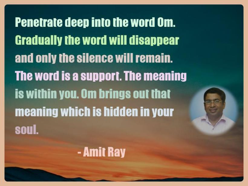 Amit Ray Motivation Quote Penetrate deep into the word Om