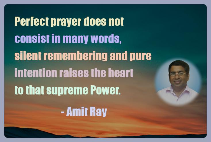 Amit Ray Motivation Quote Perfect prayer does not consist in