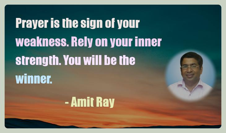 Amit Ray Motivation Quote Prayer is the sign of your