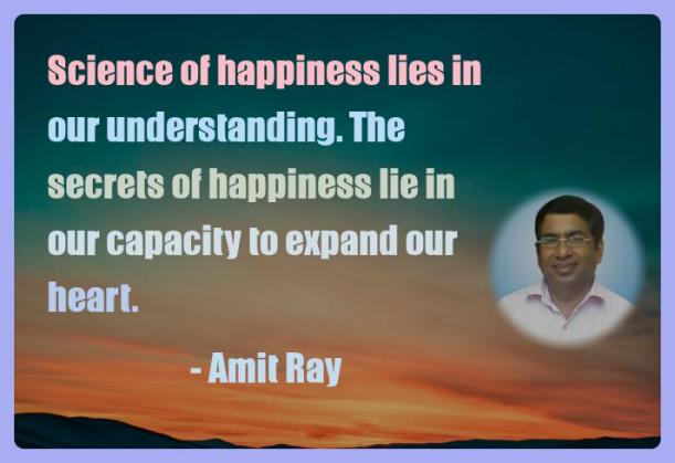 Amit Ray Motivation Quote Science of happiness lies in our