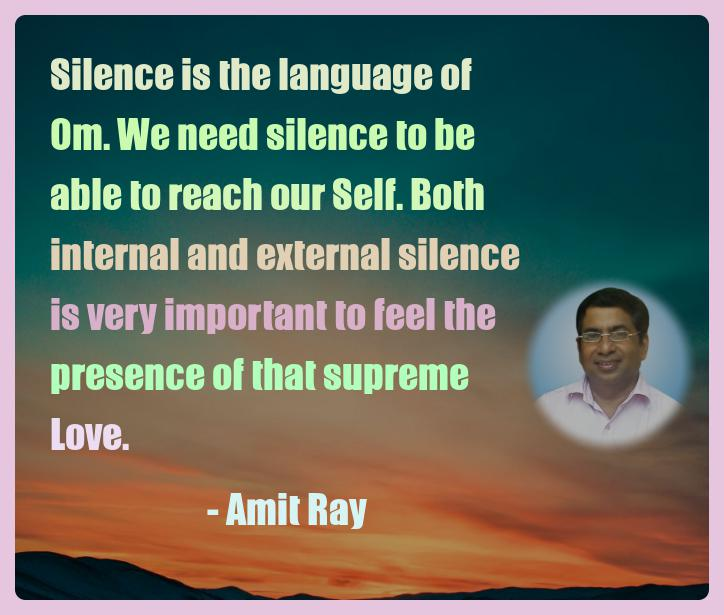 Amit Ray Motivation Quote Silence is the language of Om We