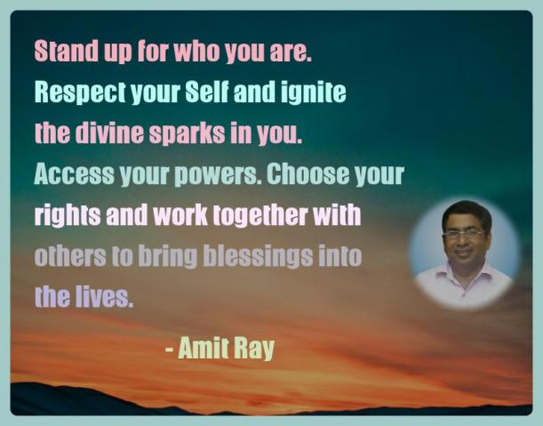 Amit Ray Motivation Quote Stand up for who you are Respect