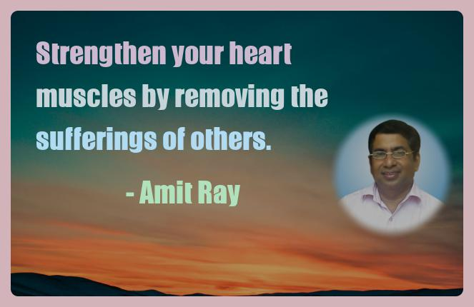 Amit Ray Motivation Quote Strengthen your heart muscles by