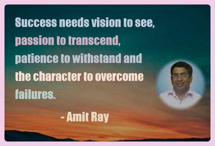 Amit Ray Motivation Quote Success needs vision to see