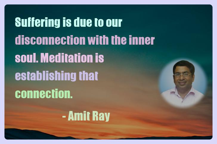 Amit Ray Motivation Quote Suffering is due to our