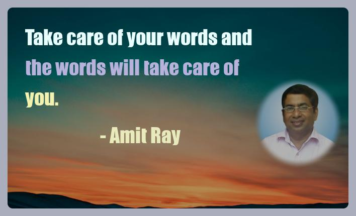 Amit Ray Motivation Quote Take care of your words and the