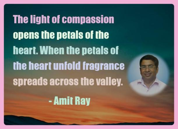 Amit Ray Motivation Quote The light of compassion opens the