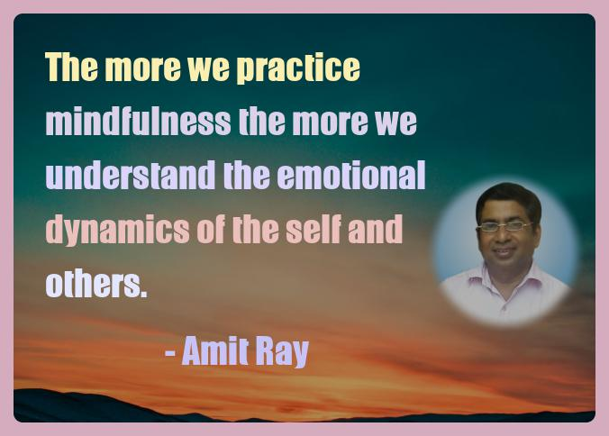 Amit Ray Motivation Quote The more we practice mindfulness