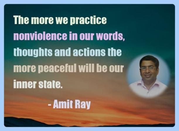 Amit Ray Motivation Quote The more we practice nonviolence in