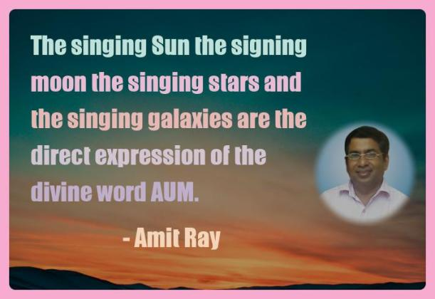 Amit Ray Motivation Quote The singing Sun the signing moon
