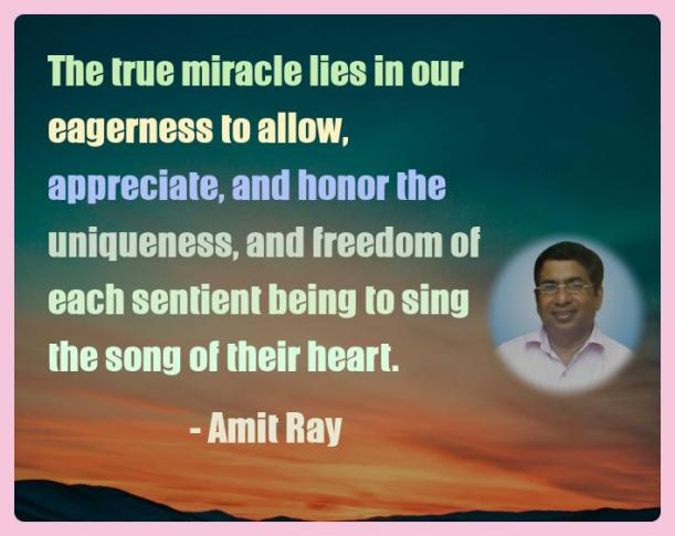 Amit Ray Motivation Quote The true miracle lies in our