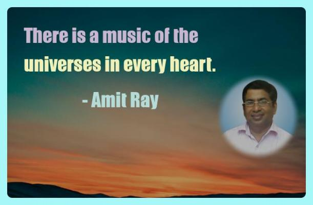 Amit Ray Motivation Quote There is a music of the universes