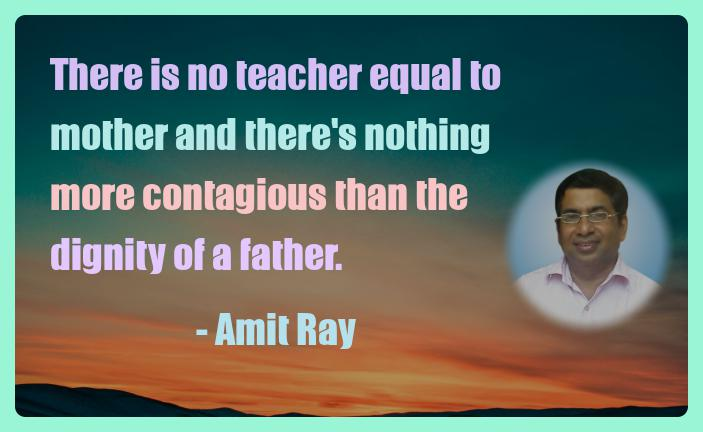 Amit Ray Motivation Quote There is no teacher equal to mother