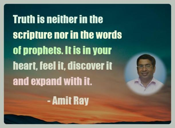 Amit Ray Motivation Quote Truth is neither in the scripture