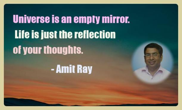 Amit Ray Motivation Quote Universe is an empty mirror  Life